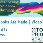 Watch Our Seven Part Video Series On How Books Are Made